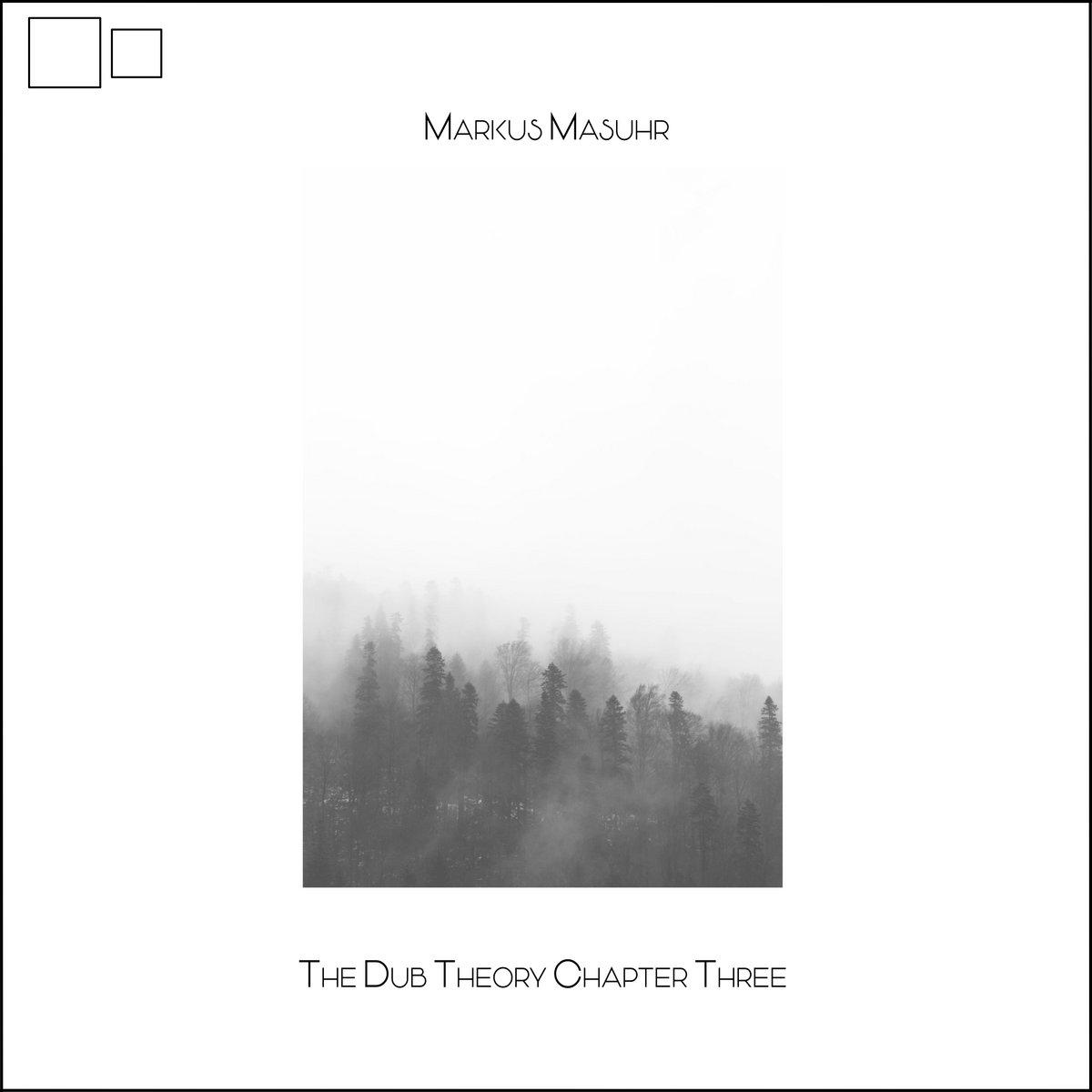 "Markus Masuhr – The Dub Theory ""Chapter Three"""