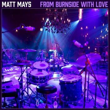 From Burnside With Love | Matt Mays
