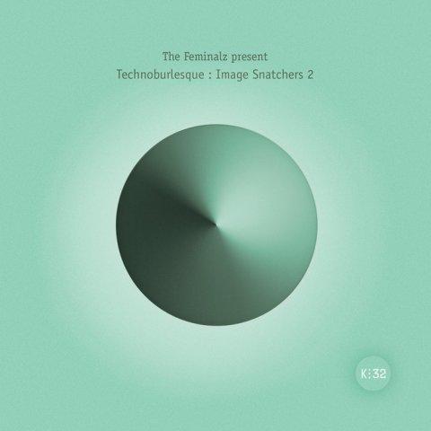 The Feminalz – Technoburlesque: Image Snatchers 2