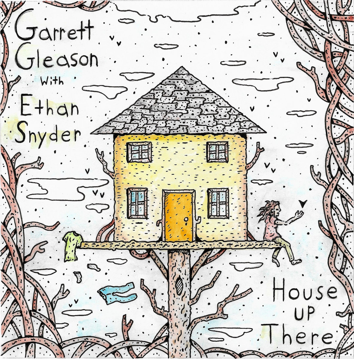 Garrett Gleason & Ethan Snyder – House Up There