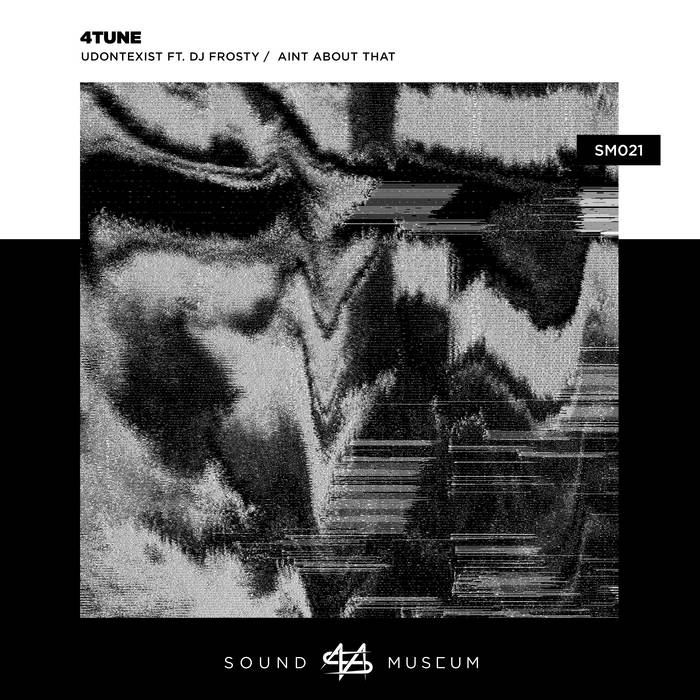 4TUNE – udontexist / Ain't About That