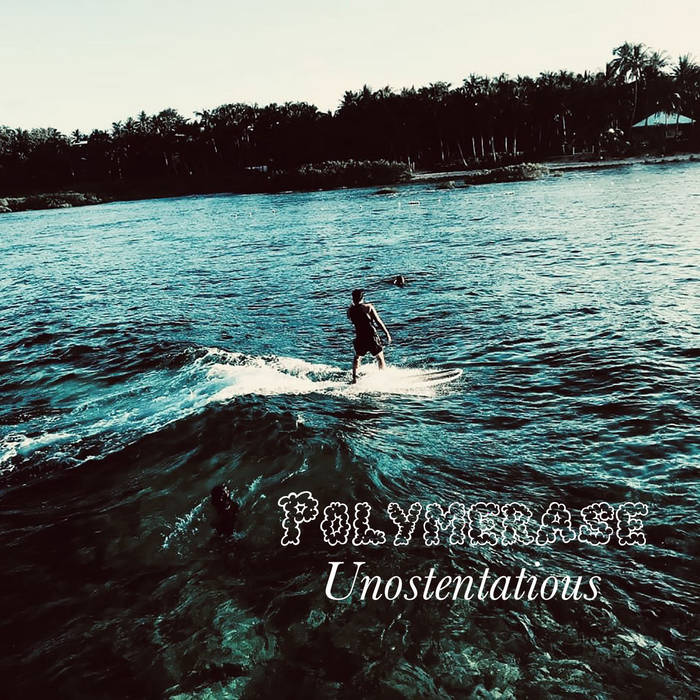 "Polymerase - ""Unostentatious"" Album Cover"