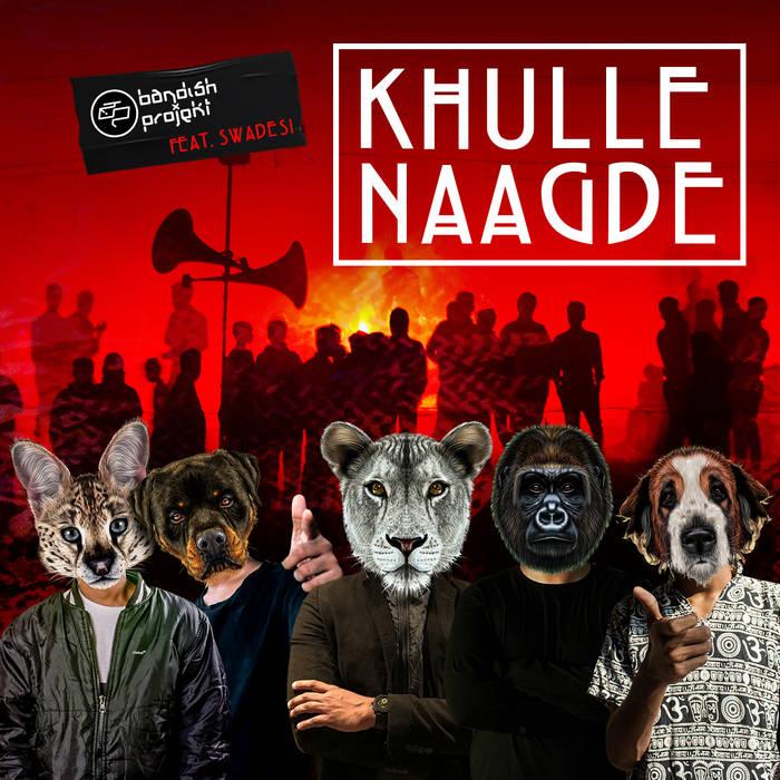 Bandish Projekt Swadesi Khulle Naagde EP