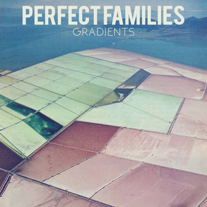 Perfect Families - 'Gradients'