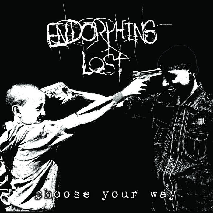 ENDORPHINS LOST – Choose Your Way