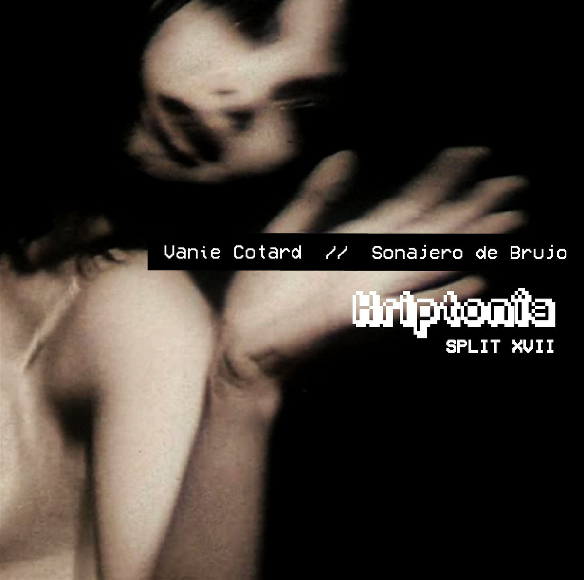 Vanie Cotard // Sonajero de Brujo – Kriptonîa Split XVII