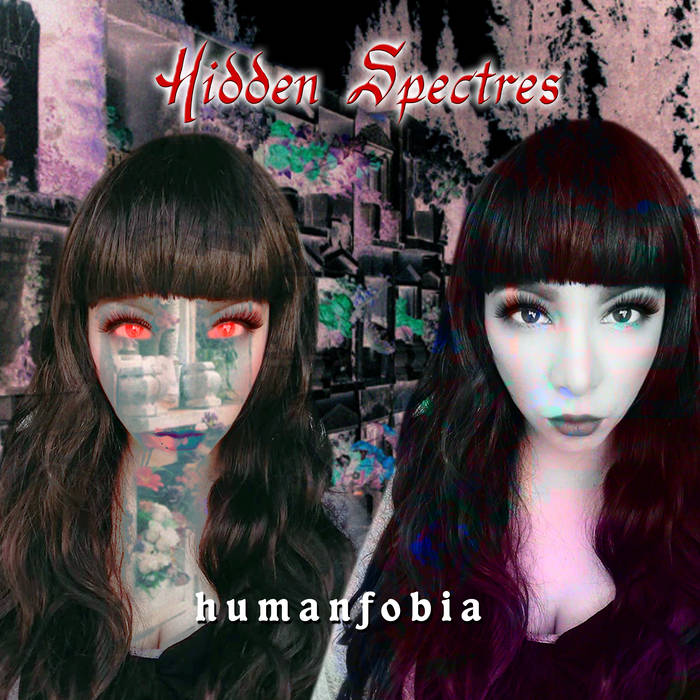 Humanfobia – Hidden Spectres