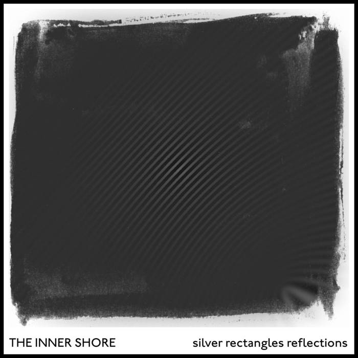 The Inner Shore – Silver Rectangles Reflections