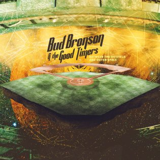 Resultado de imagen de Bud Bronson & The Good Timers - Between the Outfield…