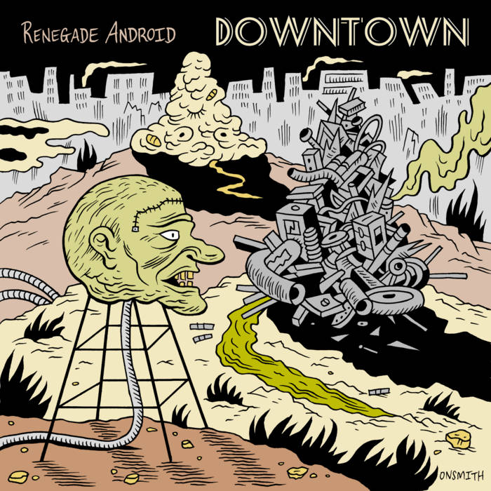 RENEGADE ANDROID – Downtown
