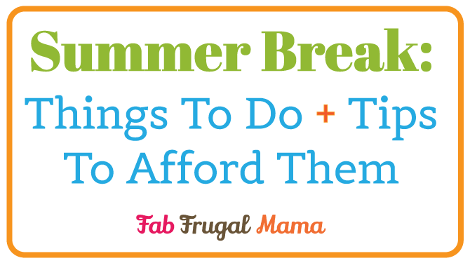 Summer Break: Things To Do + Tips To Afford Them
