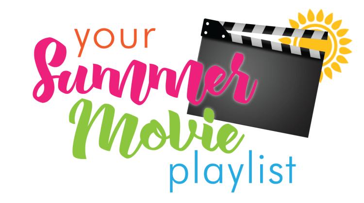 Your Summer Movie Playlist