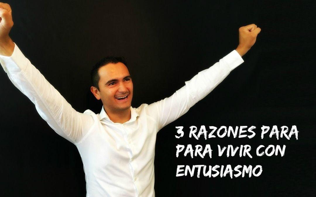 3 razones para vivir con entusiasmo