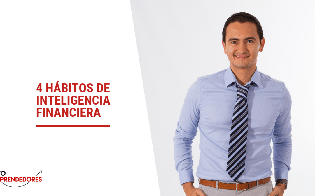 4 hábitos de inteligencia financiera