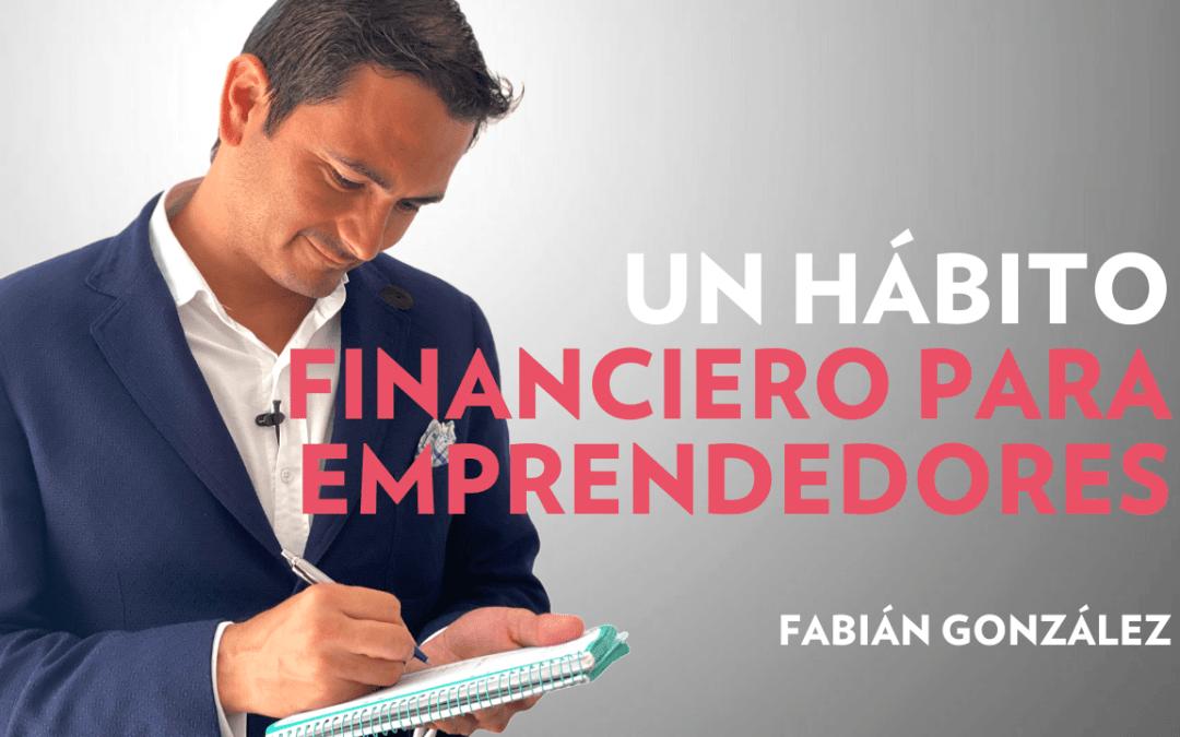 UN HÁBITO FINANCIERO PARA EMPRENDEDORES