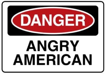 Danger: Angry American