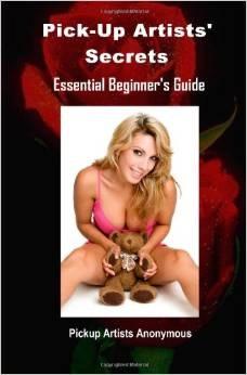 Pick-Up Artists' Secrets: Essential Beginner's Guide