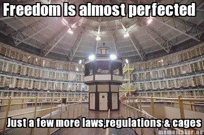 Freedom is almost perfected; just a few more cages.