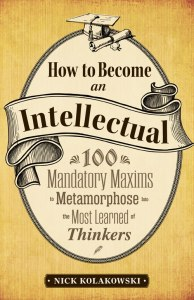 How to Become An Intellectual