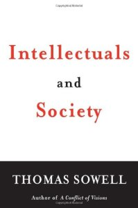 """Intellectuals And Society"" by Thomas Sowell"