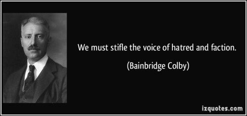 Bainbridge Colby on hatred and faction