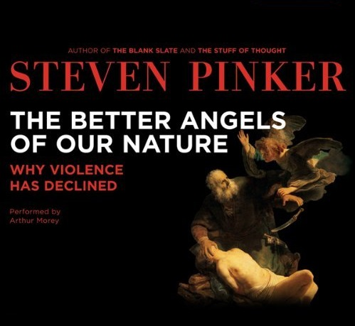 """The Better Angels of our Nature"" by Steven Pinker"