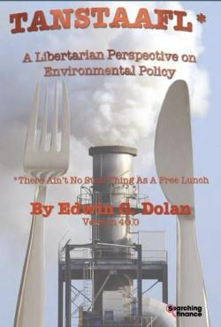 TANSTAAFL: A Libertarian Perspective on Environmental Policy