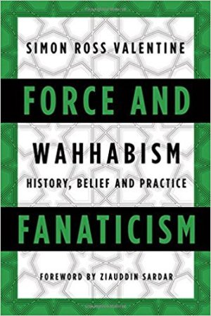 Force and Fanaticism: Wahhabism in Saudi Arabia and Beyond