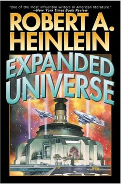 """Expanded Universe"" by Robert Heinlein"