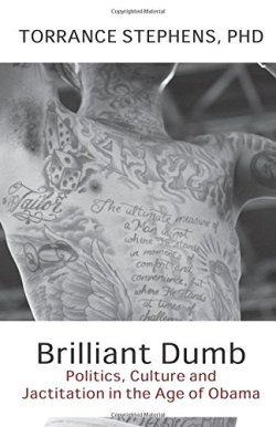 """Brilliant Dumb"" by Torrance Stephens."
