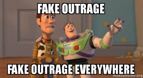 Fake outrage everywhere