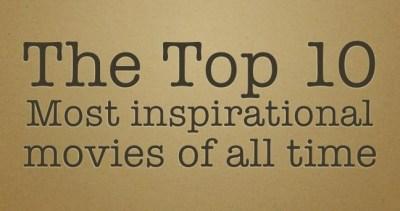 Top Ten Inspiration Films
