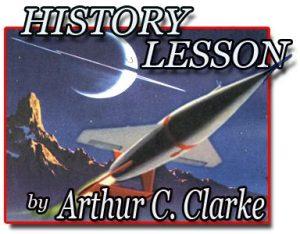 """History Lesson"" by Arthur C. Clarke"