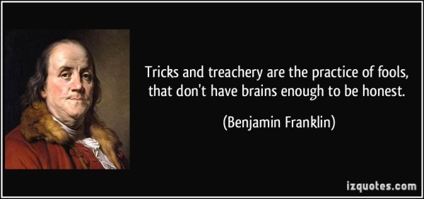 "Franklin: ""tricks and treachery are the practice of fools"""
