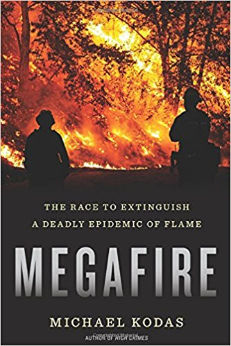 Megafire: The Race to Extinguish a Deadly Epidemic of Flame