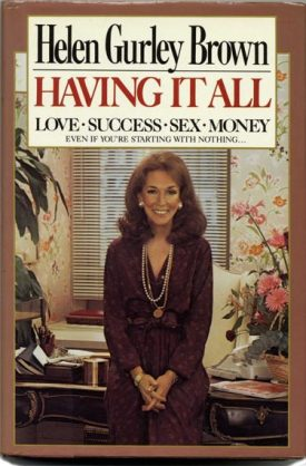 Having It All: Love, Success, Sex, Money Even If You're Starting With Nothing