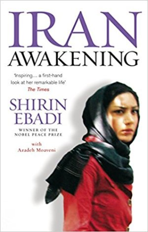 Iran Awakening: A Memoir of Revolution and Hope