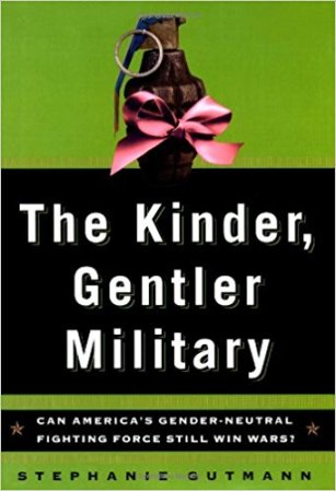 The Kinder ,Gentler Military