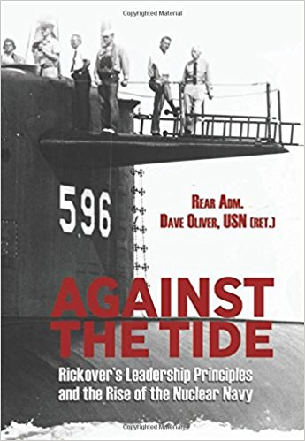 Against the Tide: Rickover's Leadership Principles and the Rise of the Nuclear Navy