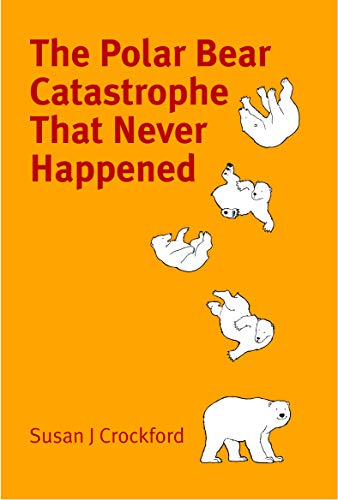 The Polar Bear Catastrophe That Never Happened