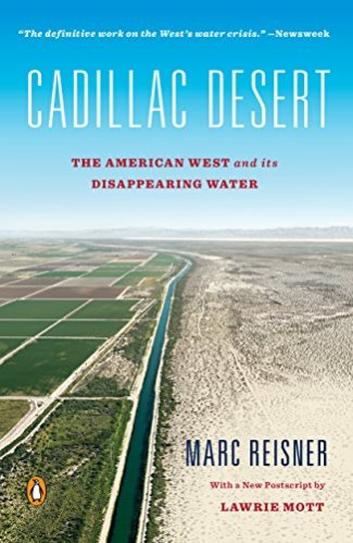 Cadillac Desert: The American West and Its Disappearing Water