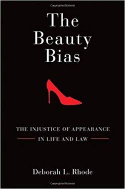 """The Beauty Bias"" by Deborah L. Rhode"