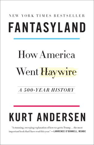 Fantasyland: How America Went Haywire: A 500-Year History