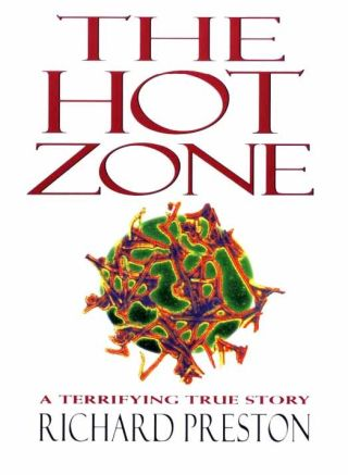 """The Hot Zone"" by Richard Preston."