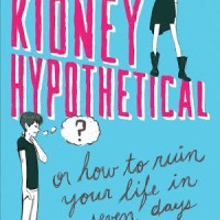 The Kidney Hypothetical or How to Ruin Your Life in Seven Days Review- didn't ruin my life!!