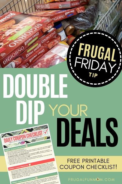 Double Dip Your Deals - Frugal Friday Tip #13   Frugal Fun Mom