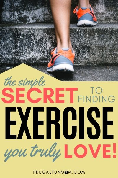 How To Find Exercise You Truly Love | Frugal Fun Mom