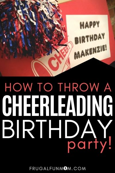 How To Throw A Cheerleading Birthday Party! | Frugal Fun Mom