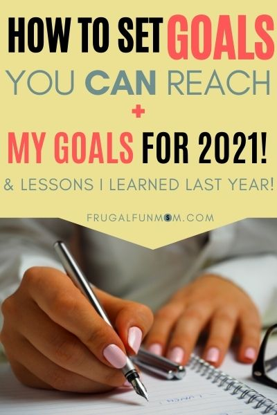 My Goals For 2021 & Lessons I've Learned | Frugal Fun Mom