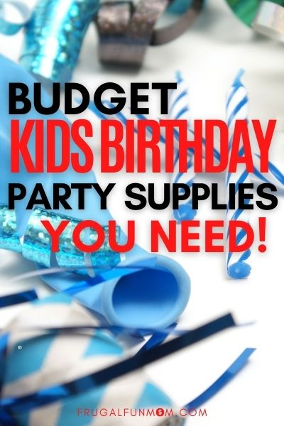 One And Only Party Supplies for A Kids Birthday Party On A Budget | Frugal Fun Mom